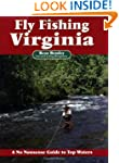 Fly Fishing Virginia: A No Nonsense G...