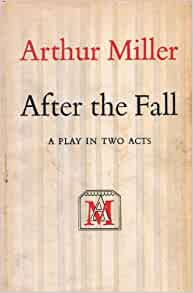 a brief review about after the fall by arthur miller Complete summary of arthur miller's after the fall enotes plot summaries cover all the significant action of after the fall when a lawyer relives scenes from his past that test his ability to .