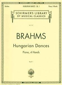 Hungarian Dances Book 1 Piano 4 Hands Schirmers Library Of Musical Classics by G. Schirmer
