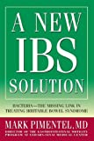 A New IBS Solution: Bacteria-The Missing Link in Treating Irritable Bowel Syndrome (English Edition)