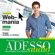 ADESSO Audio - Il futuro. 12/2011: Italienisch lernen Audio - Das Futur Hörbuch von  div. Gesprochen von:  div.