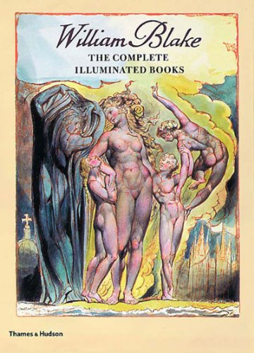 William Blake: The Complete Illuminated Books, by William Blake