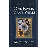 One River, Many Wellsby Matthew Fox