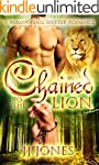 Chained To The Lion: A Lion  Shifter...