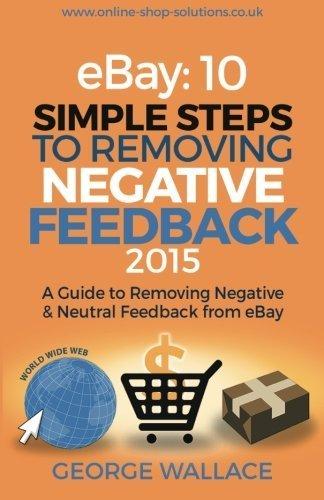 ebay-10-simple-steps-to-removing-negative-feedback-2015-a-guide-to-removing-negative-neutral-feedbac