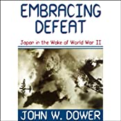 Embracing Defeat | [John W. Dower]
