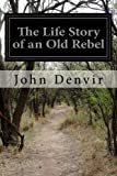 img - for The Life Story of an Old Rebel book / textbook / text book