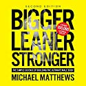Bigger Leaner Stronger: The Simple Science of Building the Ultimate Male Body | Livre audio Auteur(s) : Michael Matthews Narrateur(s) : Jeff Justus
