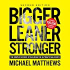 Bigger Leaner Stronger: The Simple Science of Building the Ultimate Male Body Hörbuch von Michael Matthews Gesprochen von: Jeff Justus