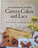Cattern Cakes and Lace: A Calendar of Feasts