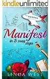 Manifest in 5 Easy Steps (Secrets The Secret Never Told You)