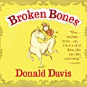 Broken Bones (       UNABRIDGED) by Donald Davis Narrated by Donald Davis
