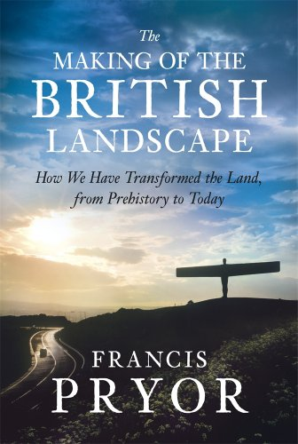 The Making of the British Landscape: How We Have Transformed the Land, from Prehistory to Today (Making Of The British Landscape compare prices)