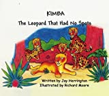 img - for Kimba: The Leopard That Had No Spots by Herrington, Jay (2003) Paperback book / textbook / text book