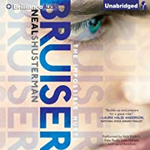 Bruiser (       UNABRIDGED) by Neal Shusterman Narrated by Nick Podehl, Kate Rudd, Luke Daniels, Laura Hamilton