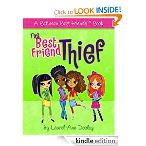 Kindle Book Bargains: Best Friend Thief (Between Best Friends), by Laurel-Ann Dooley. Publisher: WordWorks Publishing, LLC; 1 edition (June 28, 2011)