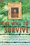 The Will to Survive: Three and a Half Years as a Prisoner of the Japanese (075244980X) by Godman, Arthur