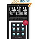 The Canadian Writer's Market, 19th Edition: The Essential Guide for Freelance Writers