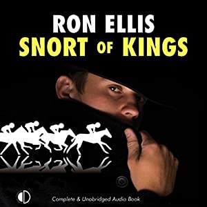 Snort of Kings Audiobook