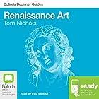 Renaissance Art: Bolinda Beginner Guides Hörbuch von Tom Nichols Gesprochen von: Paul English