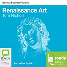 Renaissance Art: Bolinda Beginner Guides Audiobook by Tom Nichols Narrated by Paul English