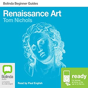 Renaissance Art: Bolinda Beginner Guides | [Tom Nichols]