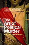 Art of Political Murder (1843547384) by Goldman, Francisco