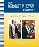 img - for Bar/Bat Mitzvah Planner: Everything You Need to Organize and Plan a Meaningful Ceremony and a Joyous Celebration book / textbook / text book