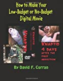 How to Make Your Low-Budget or No-Budget Digial Movie