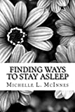 img - for Finding Ways to Stay Asleep: Creating Peace in the Mind and Body (Teaching Peace) book / textbook / text book