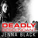 Deadly Descendant: Nikki Glass, Book 2 Audiobook by Jenna Black Narrated by Sophie Eastlake