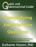 Quick and Quintessential Guide: Demystifying Job-Interview Questions (Quick and Quintessential Guides)