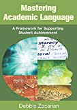 Mastering Academic Language: A Framework for Supporting Student Achievement
