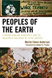 img - for Peoples of the Earth: Ethnonationalism, Democracy, and the Indigenous Challenge in 'Latin' America by Andersen, Martin Edwin (2010) Paperback book / textbook / text book