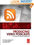 Producing Video Podcasts: A Guide for...
