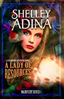 A Lady of Resources: A steampunk adventure novel (Magnificent Devices Book 5) (English Edition)