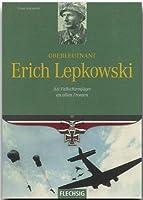 Oberleutnant Erich Lepkowski: Als Fallschirmjäger an allen Fronten