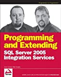 Programming and Extending SQL Server 2005 Integration Services (0470101628) by Gerard, Jason