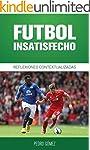 F�tbol Insatisfecho: Reflexiones Cont...