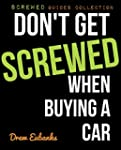 Don't Get Screwed When Buying a Car (...