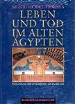 Leben und Tod im Alten �gypten