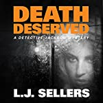 Death Deserved: A Detective Jackson Novel, Book 11 | L. J. Sellers