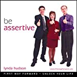 Be Assertive: Build Your Self Esteem and Assertive Beliefs | Lynda Hudson