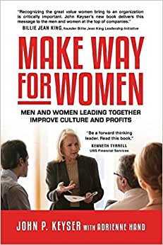 Make Way For Women: Men And Women Leading Together Improve Culture And Profits