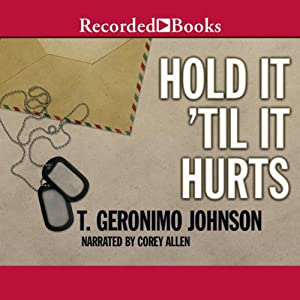 Hold It Til It Hurts | [T. Geronimo Johnson]