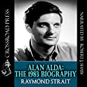 Alan Alda: The 1983 Biography Audiobook by Raymond Strait Narrated by Robert J. Shaw