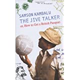 The Jive Talker: Or, How to get a British Passportby Samson Kambalu