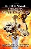 Legend Of The Sword (The Last War Trilogy, Book 2) (In Her Name) (English Edition)