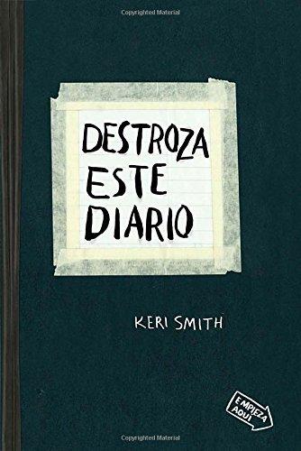 Destroza este diario (Spanish Edition) by Keri Smith (2012-12-04)