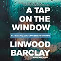 A Tap on the Window (       UNABRIDGED) by Linwood Barclay Narrated by Mark Zeisler